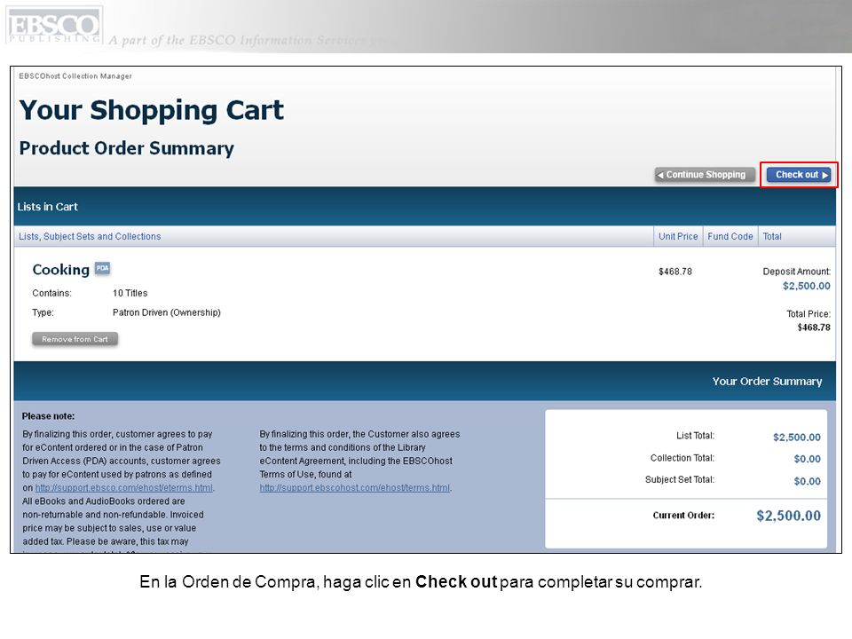 En la Orden de Compra, haga clic en Check out para completar su comprar.