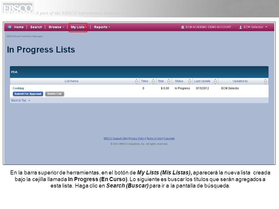 En la barra superior de herramientas, en el botón de My Lists (Mis Listas), aparecerá la nueva lista creada bajo la cejilla llamada In Progress (En Cu