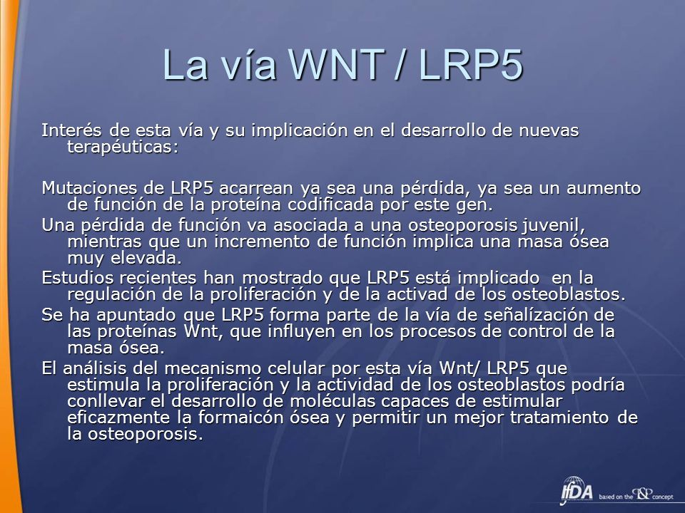 La vía WNT / LRP5 Interés de esta vía y su implicación en el desarrollo de nuevas terapéuticas: Mutaciones de LRP5 acarrean ya sea una pérdida, ya sea