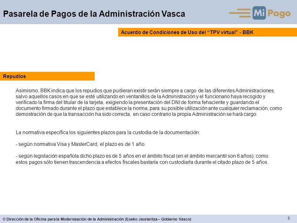 5 © Dirección de la Oficina para la Modernización de la Administración (Eusko Jaurlaritza – Gobierno Vasco) Pasarela de Pagos de la Administración Vas