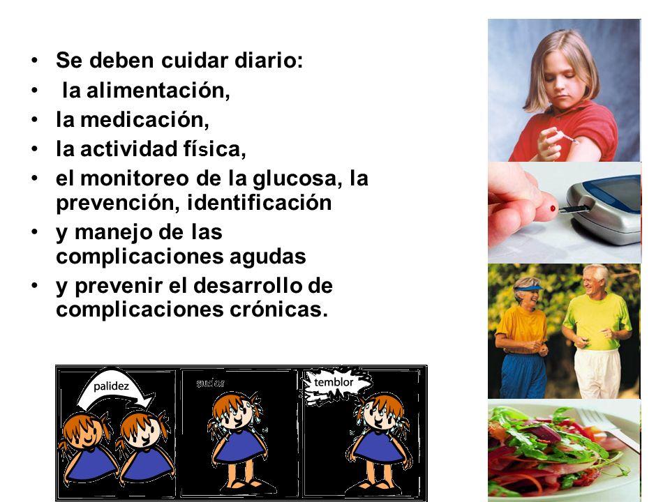 M.C. LOURDES DE LA TORRE25 Se deben cuidar diario: la alimentación, la medicación, la actividad fí s ica, el monitoreo de la glucosa, la prevención, i