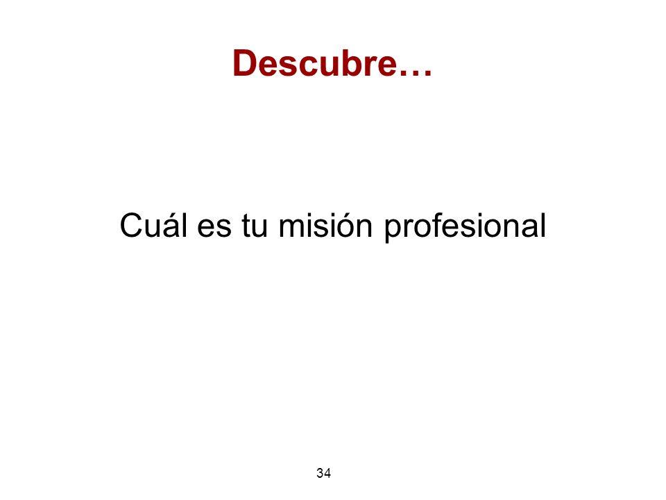 34 Descubre… Cuál es tu misión profesional