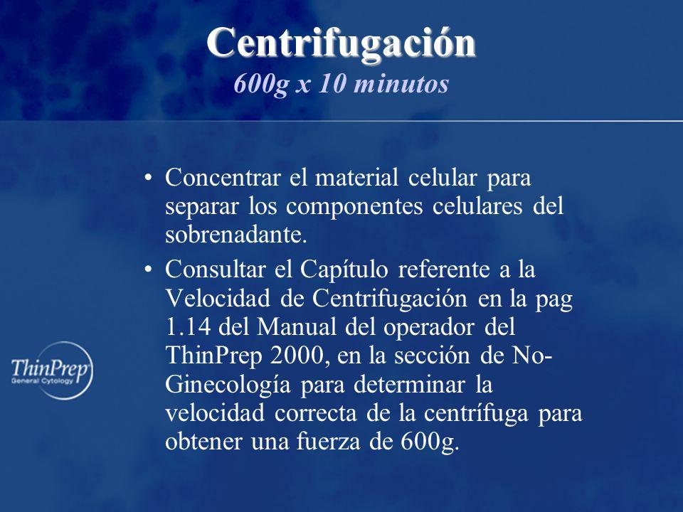 Centrifugación Centrifugación 600g x 10 minutos Concentrar el material celular para separar los componentes celulares del sobrenadante.
