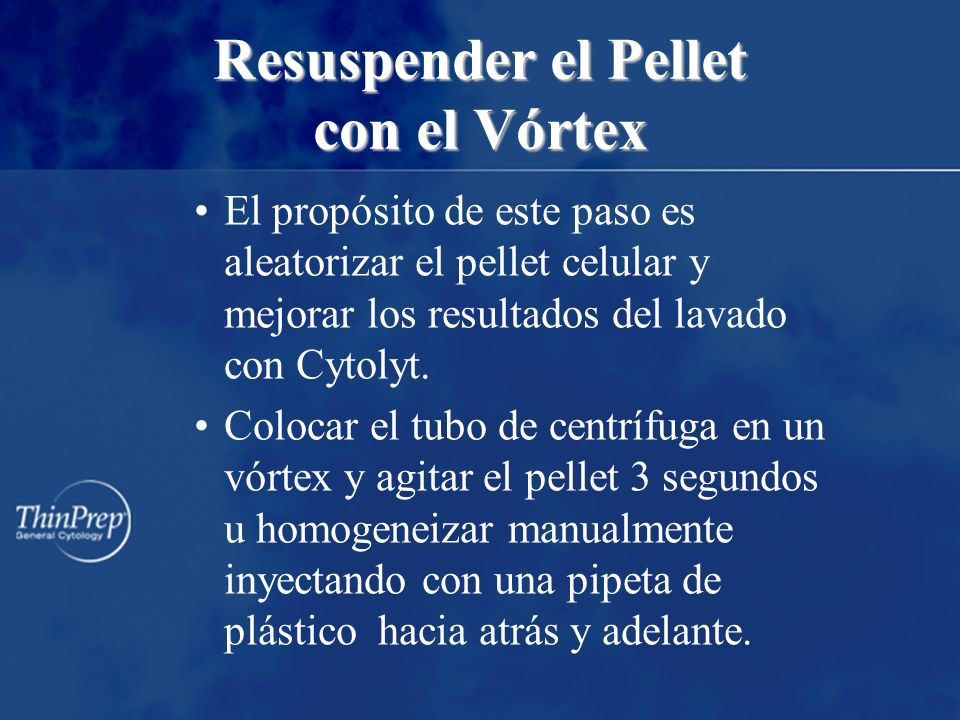 Resuspender el Pellet con el Vórtex El propósito de este paso es aleatorizar el pellet celular y mejorar los resultados del lavado con Cytolyt.