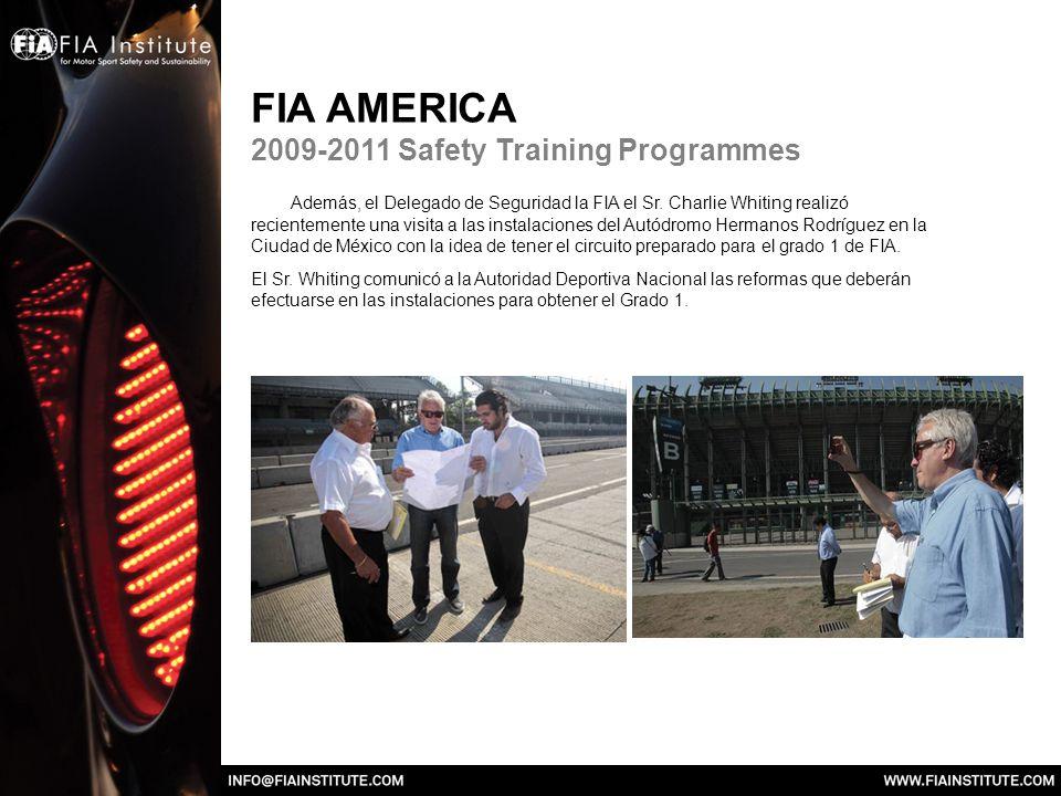 FIA AMERICA 2009-2011 Safety Training Programmes Además, el Delegado de Seguridad la FIA el Sr.