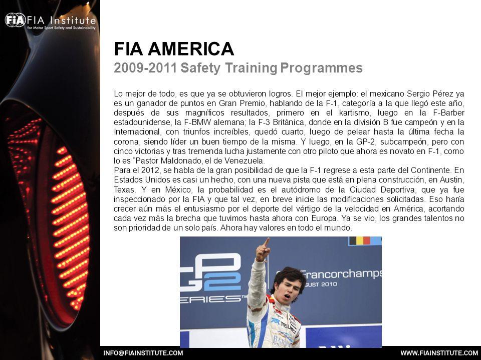 FIA AMERICA 2009-2011 Safety Training Programmes Lo mejor de todo, es que ya se obtuvieron logros.