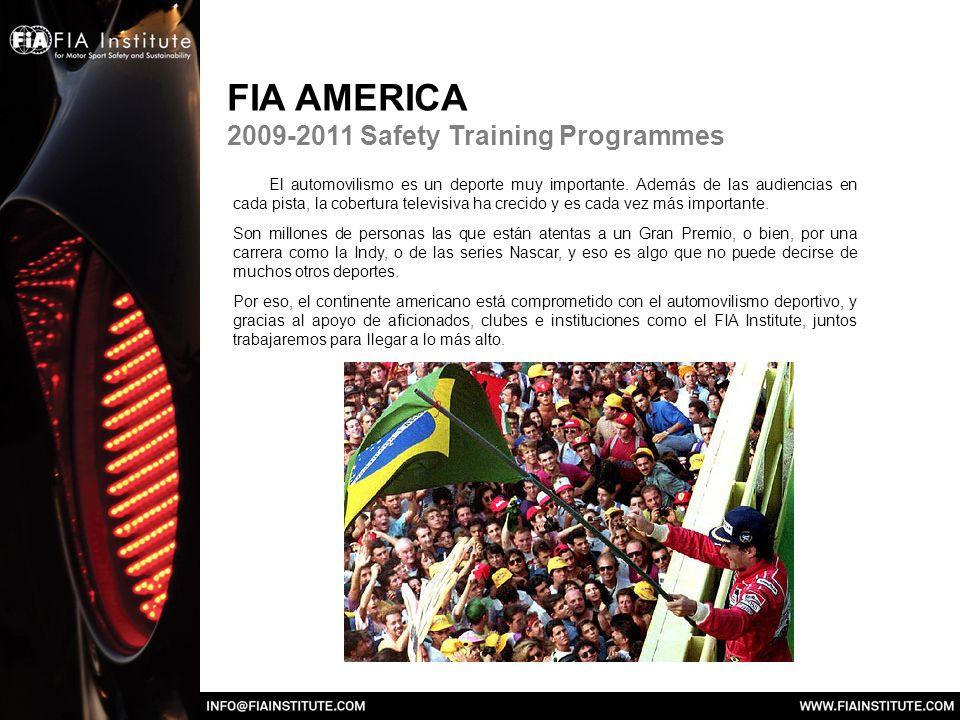 FIA AMERICA 2009-2011 Safety Training Programmes El automovilismo es un deporte muy importante.
