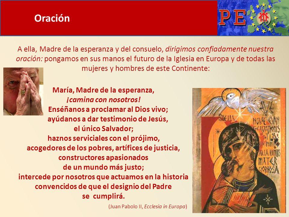Oración A ella, Madre de la esperanza y del consuelo, dirigimos confiadamente nuestra oración: pongamos en sus manos el futuro de la Iglesia en Europa