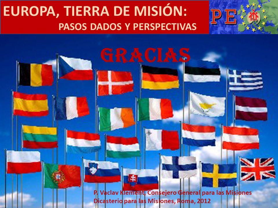 EUROPA, TIERRA DE MISIÓN: PASOS DADOS Y PERSPECTIVAS GRACIAS P. Vaclav Klement, Consejero General para las Misiones Dicasterio para las Misiones, Roma