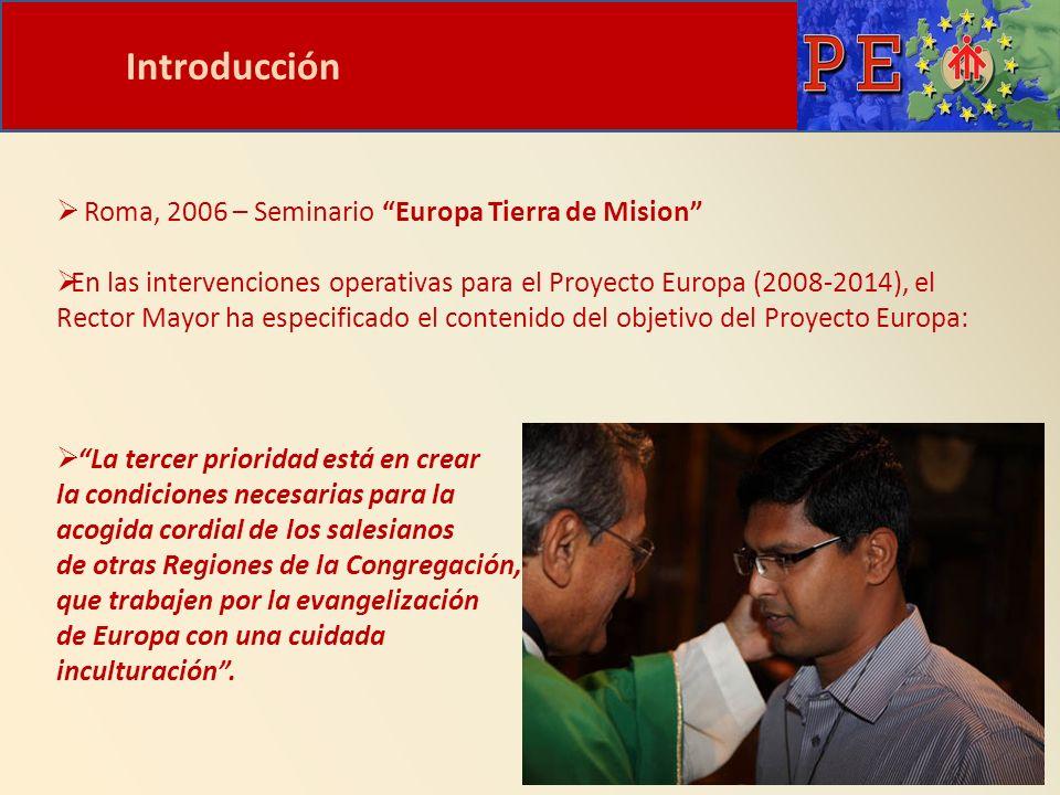 Introducción Roma, 2006 – Seminario Europa Tierra de Mision En las intervenciones operativas para el Proyecto Europa (2008-2014), el Rector Mayor ha e