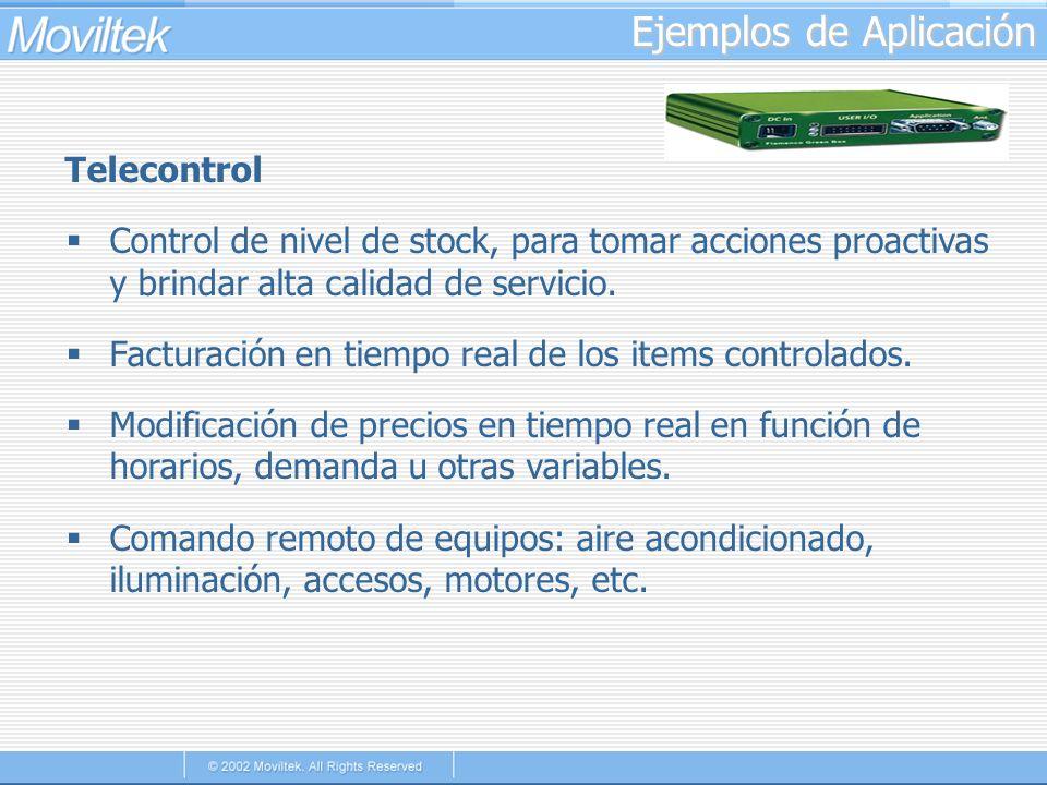 Ejemplos de Aplicación Telecontrol Control de nivel de stock, para tomar acciones proactivas y brindar alta calidad de servicio. Facturación en tiempo