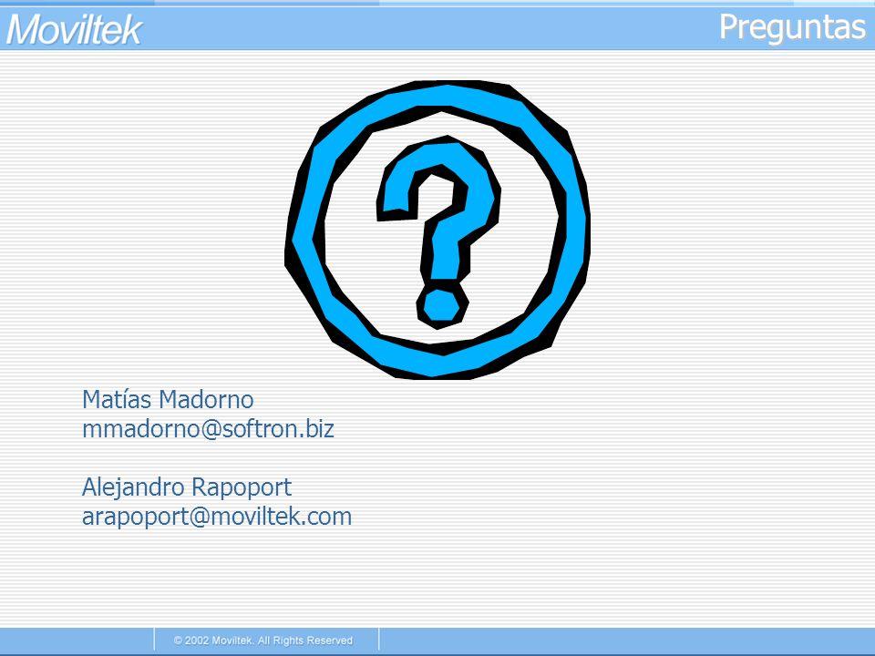 Preguntas Matías Madorno mmadorno@softron.biz Alejandro Rapoport arapoport@moviltek.com