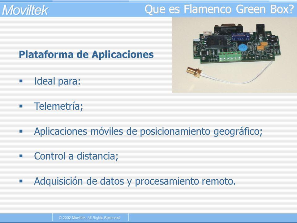 Que es Flamenco Green Box? Plataforma de Aplicaciones I deal para: Telemetría; Aplicaciones móviles de posicionamiento geográfico; Control a distancia