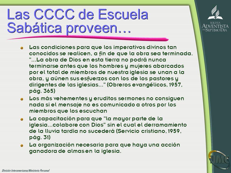 Las CCCC de Escuela Sabática proveen… Las condiciones para que los imperativos divinos tan conocidos se realicen, a fin de que la obra sea terminada.