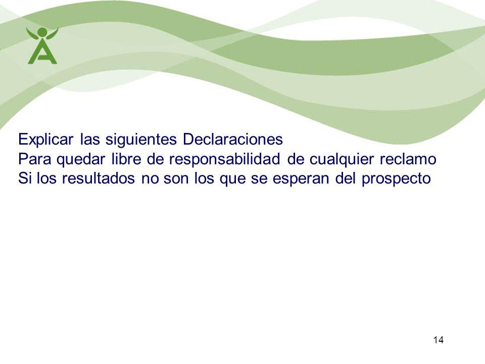 14 Explicar las siguientes Declaraciones Para quedar libre de responsabilidad de cualquier reclamo Si los resultados no son los que se esperan del pro
