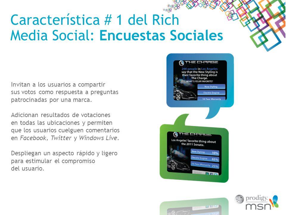 Característica # 2 del Rich Media Social: Feeds Sociales Despliegan mensajes positivos de Twitter y otras plataformas donde se comente acerca de un anunciante o campaña.