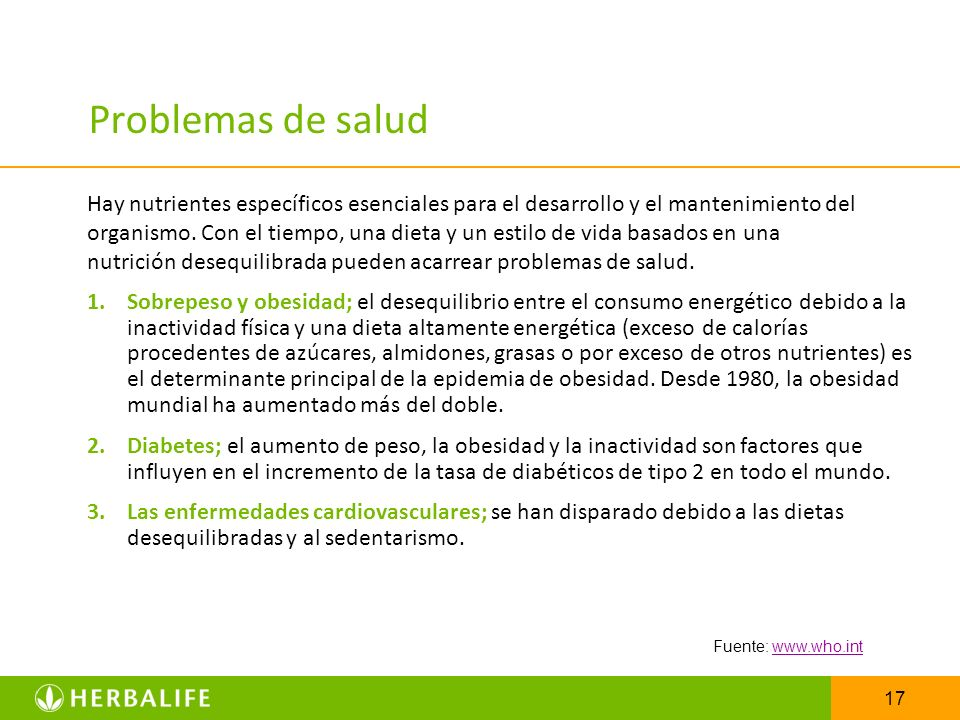 17 Problemas de salud 1.Sobrepeso y obesidad; el desequilibrio entre el consumo energético debido a la inactividad física y una dieta altamente energé