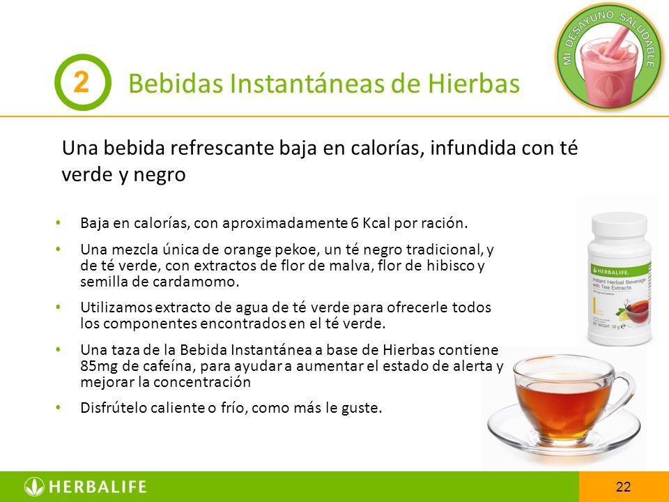 22 Una bebida refrescante baja en calorías, infundida con té verde y negro 2 Bebidas Instantáneas de Hierbas Baja en calorías, con aproximadamente 6 K