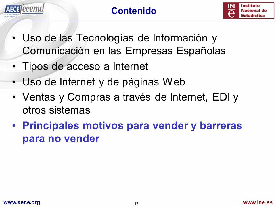 www.aece.org www.ine.es 17 Contenido Uso de las Tecnologías de Información y Comunicación en las Empresas Españolas Tipos de acceso a Internet Uso de