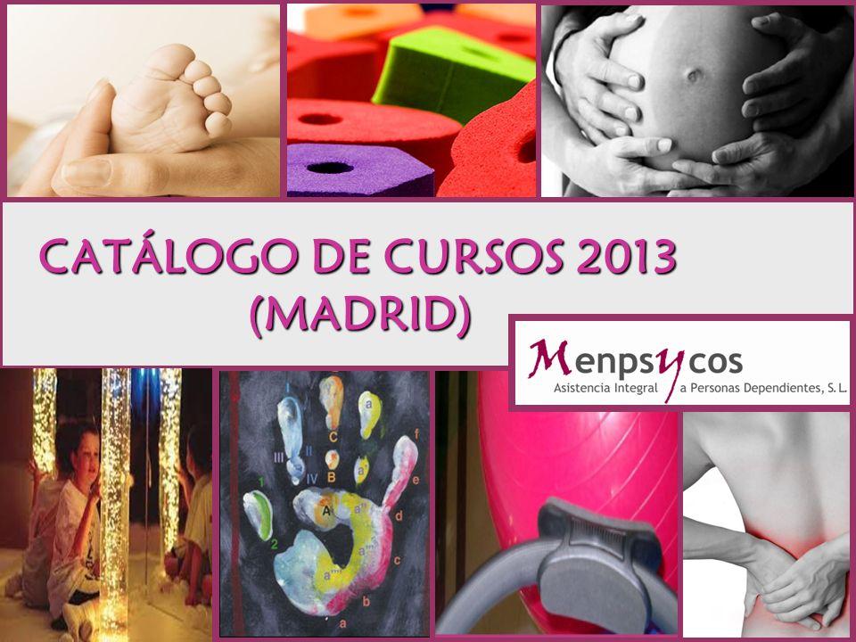 CATÁLOGO DE CURSOS 2013 (MADRID) CATÁLOGO DE CURSOS 2013 (MADRID)