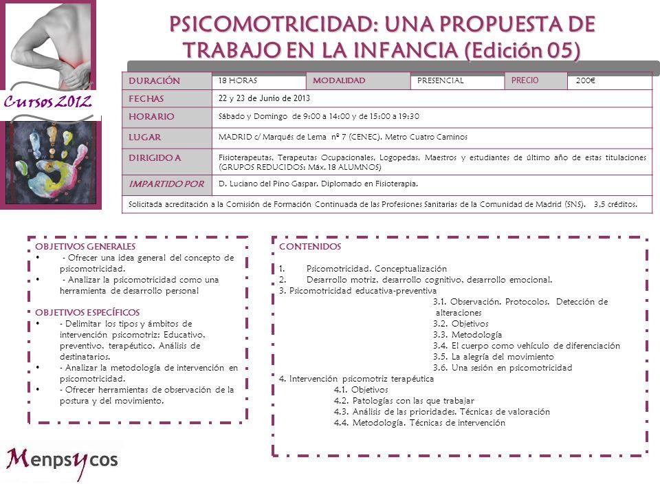 Cursos 2012 DURACIÓN 18 HORASMODALIDADPRESENCIAL PRECIO 200 FECHAS 22 y 23 de Junio de 2013 HORARIO Sábado y Domingo de 9:00 a 14:00 y de 15:00 a 19:3