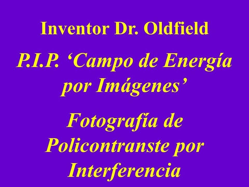 Inventor Dr. Oldfield P.I.P. Campo de Energía por Imágenes Fotografía de Policontranste por Interferencia