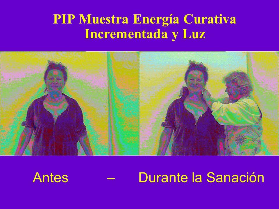 PIP Muestra Energía Curativa Incrementada y Luz Antes – Durante la Sanación