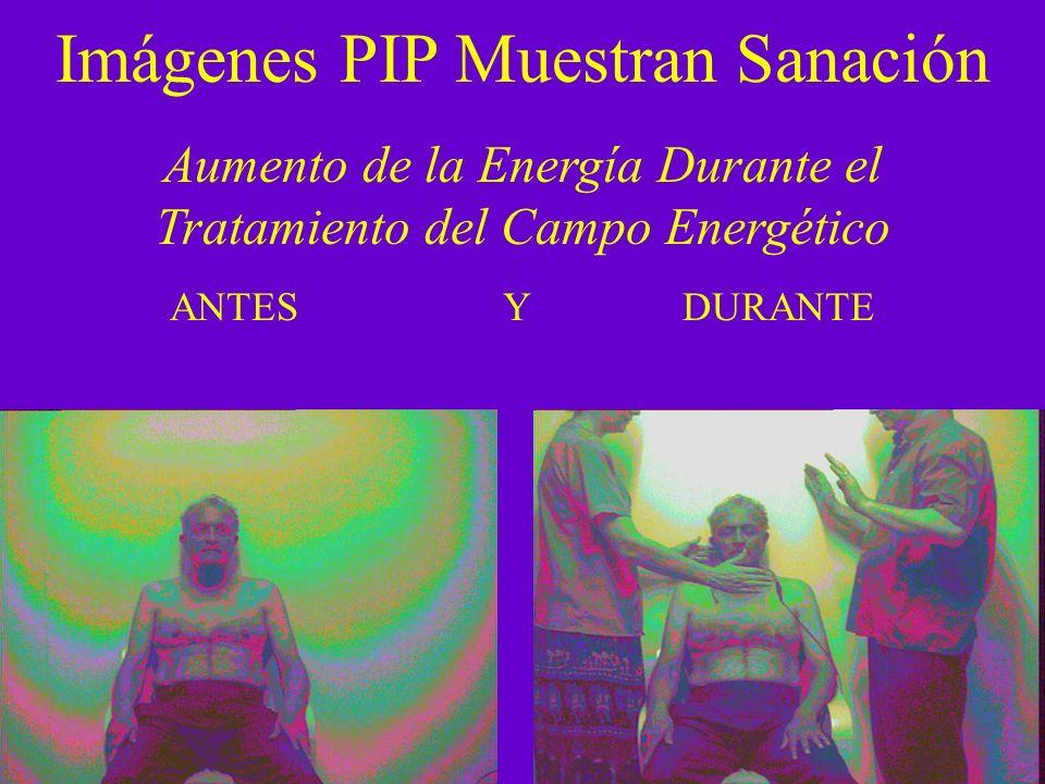 Imágenes PIP Muestran Sanación Aumento de la Energía Durante el Tratamiento del Campo Energético ANTES Y DURANTE