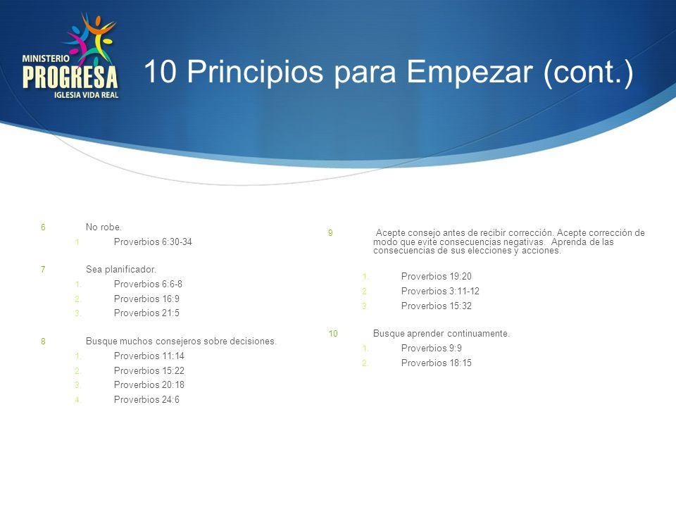 10 Principios para Empezar (cont.) 6 No robe. 1 Proverbios 6:30-34 7 Sea planificador. 1. Proverbios 6:6-8 2. Proverbios 16:9 3. Proverbios 21:5 8 Bus