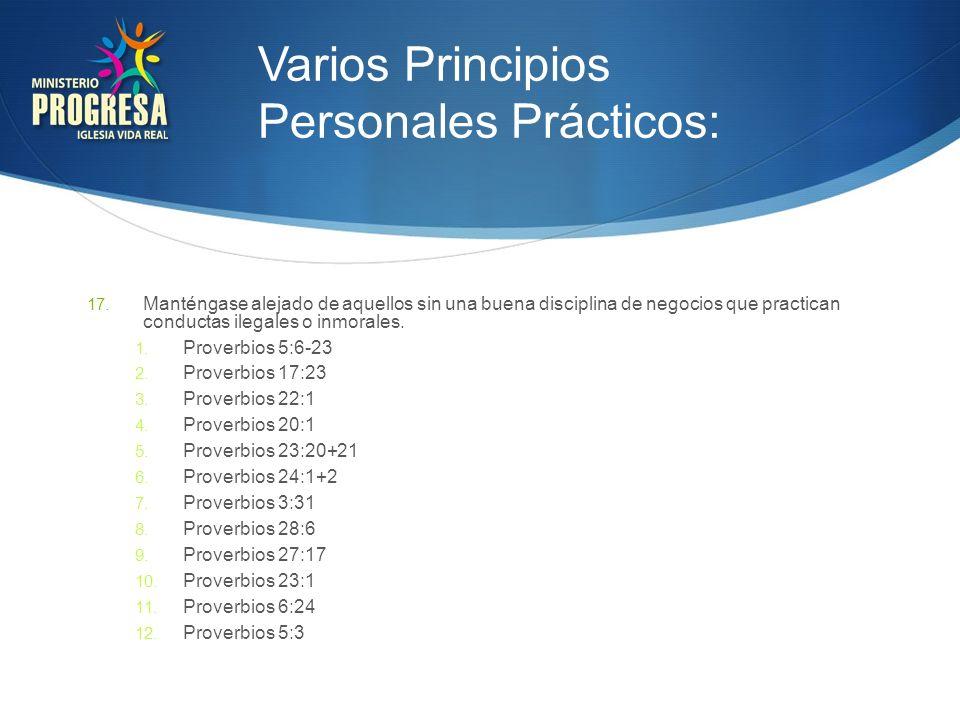 Varios Principios Personales Prácticos: 17. Manténgase alejado de aquellos sin una buena disciplina de negocios que practican conductas ilegales o inm