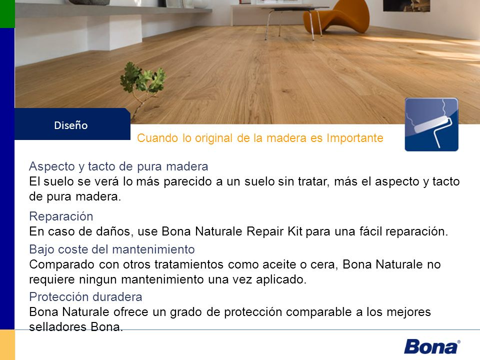 Barnices Diseño Protección duradera Bona Naturale ofrece un grado de protección comparable a los mejores selladores Bona. Bajo coste del mantenimiento