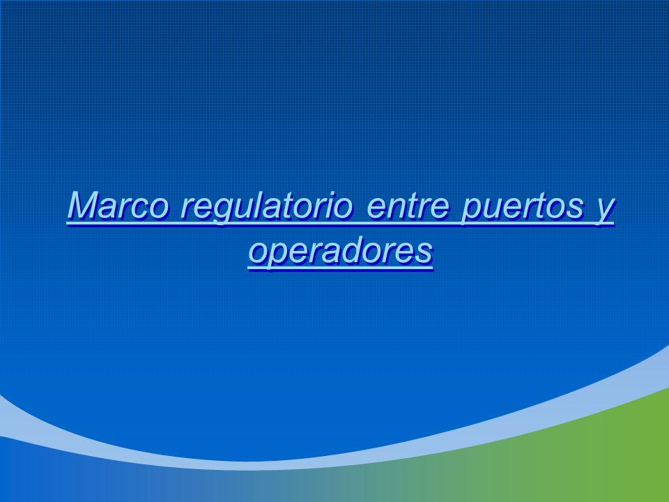 Marco regulatorio entre puertos y operadores