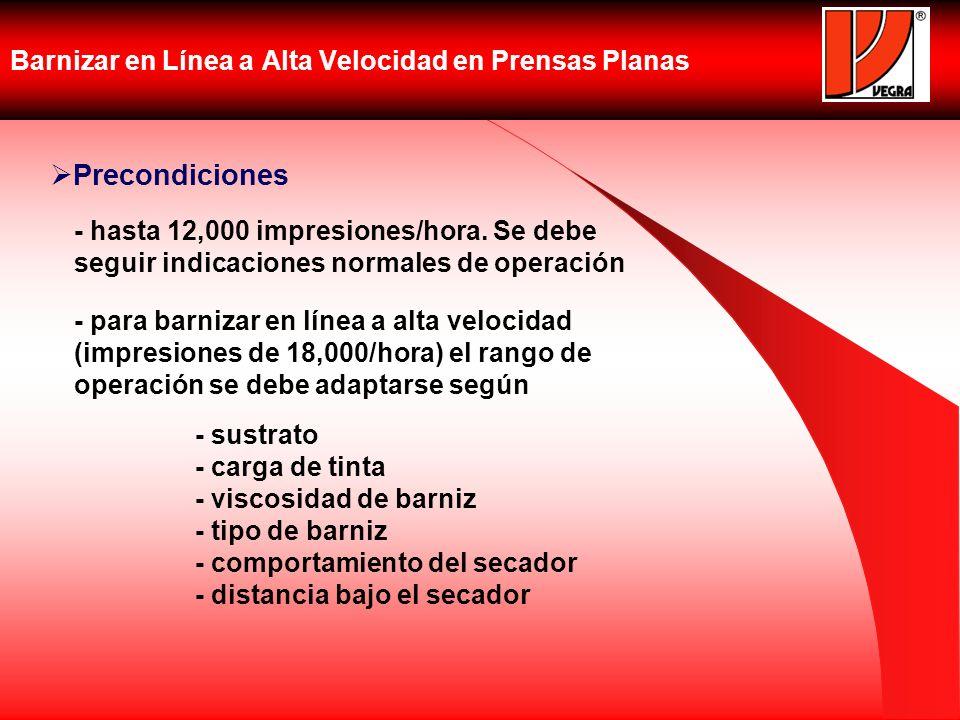 Barnizar en Línea a Alta Velocidad en Prensas Planas Precondiciones - hasta 12,000 impresiones/hora. Se debe seguir indicaciones normales de operación