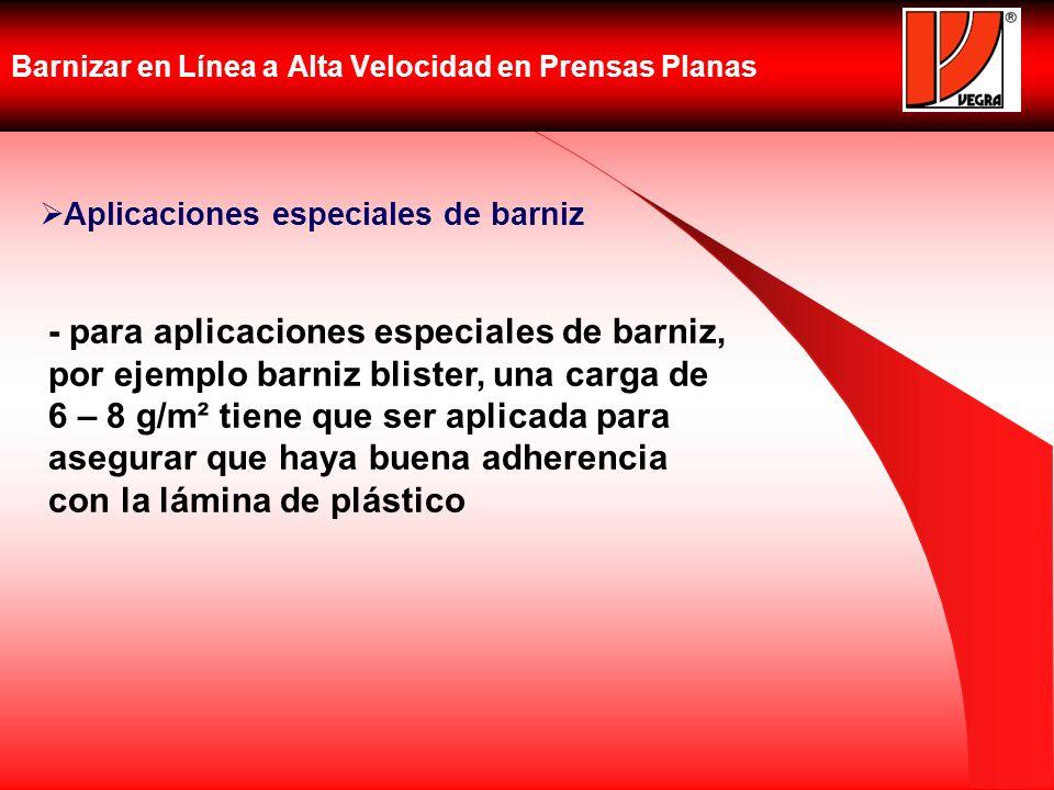 Barnizar en Línea a Alta Velocidad en Prensas Planas Aplicaciones especiales de barniz - para aplicaciones especiales de barniz, por ejemplo barniz bl