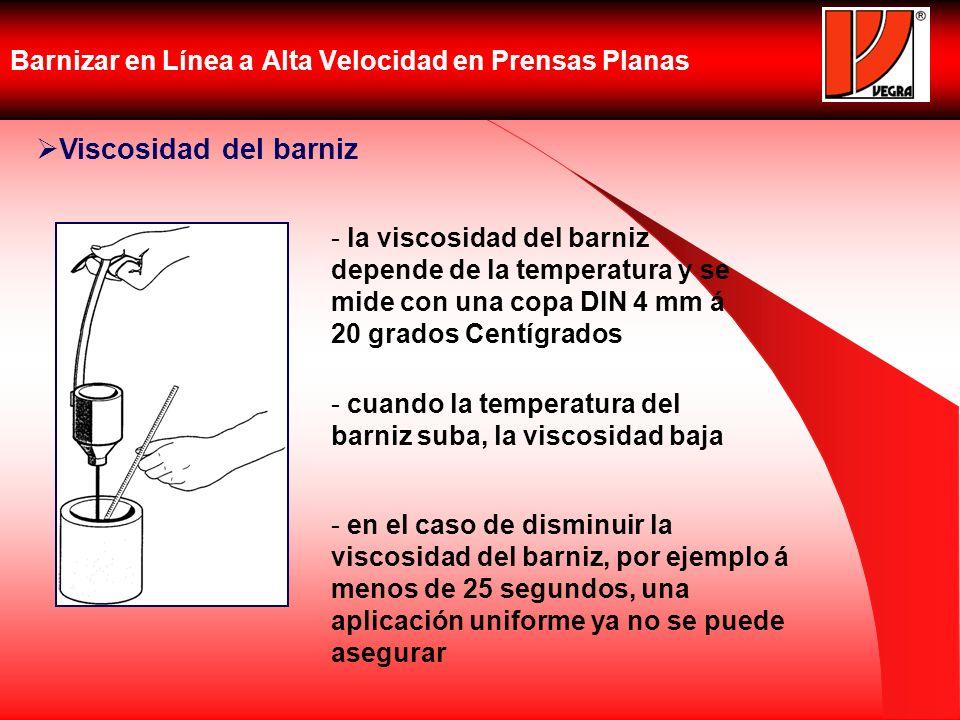 Barnizar en Línea a Alta Velocidad en Prensas Planas Viscosidad del barniz - la viscosidad del barniz depende de la temperatura y se mide con una copa