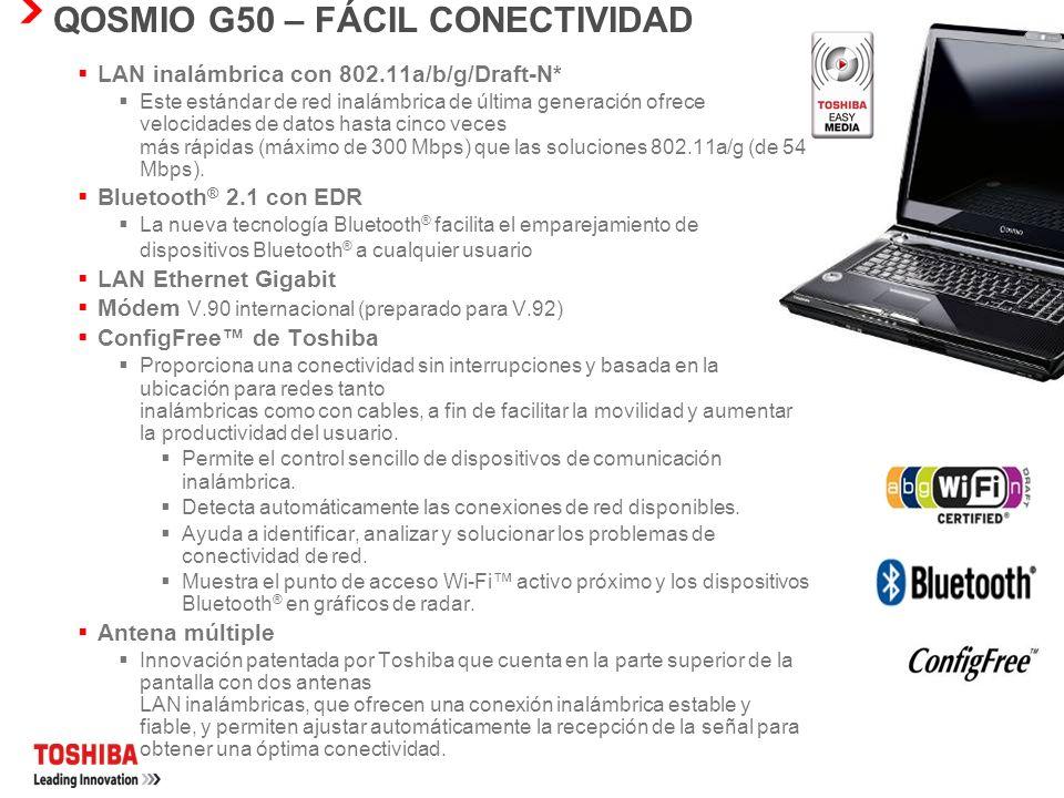 QOSMIO G50 – ENTRETENIMIENTO FÁCIL Puerto HDMI-CEC (REGZA-Link) Estándar digital para la conexión de dispositivos de audio y de vídeo de alta definici