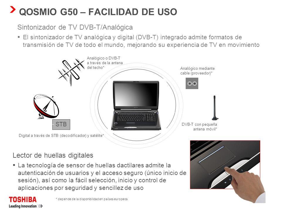 QOSMIO G50 – FACILIDAD DE USO 3 puertos USB 2.0 Sleep and Charge Conexión USB mejorada que permite al usuario cargar una PDA, teléfono móvil, reproduc