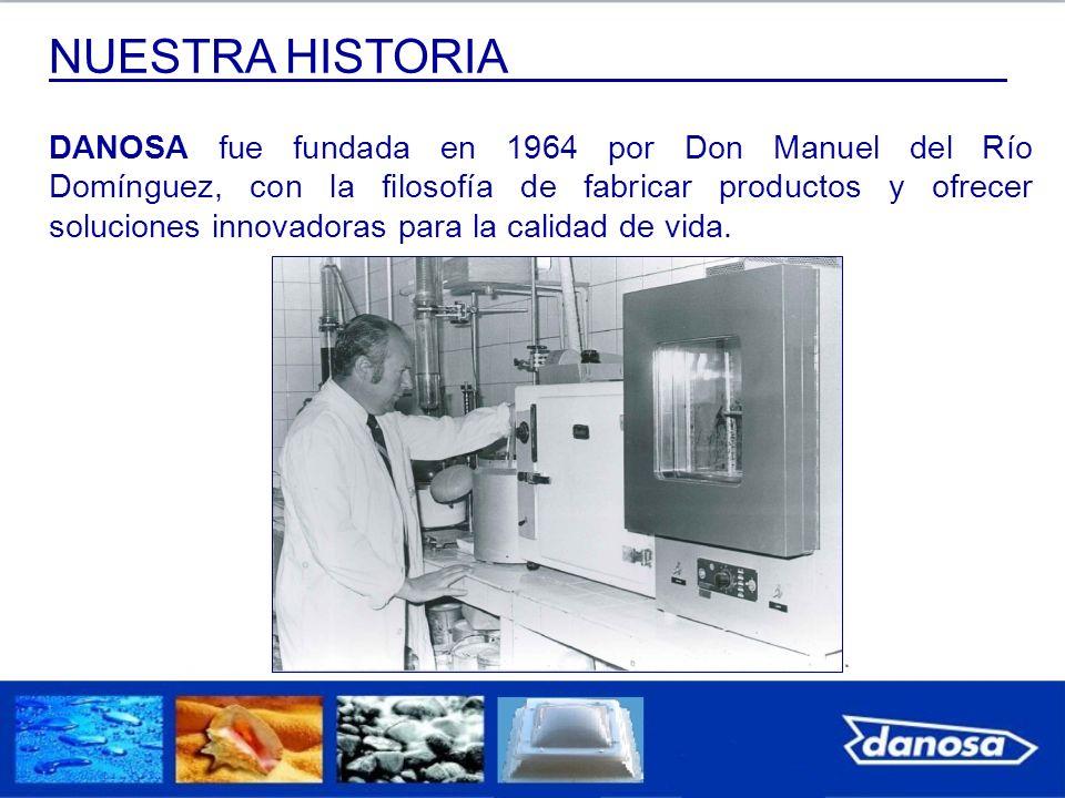 NUESTRA HISTORIA DANOSA fue fundada en 1964 por Don Manuel del Río Domínguez, con la filosofía de fabricar productos y ofrecer soluciones innovadoras