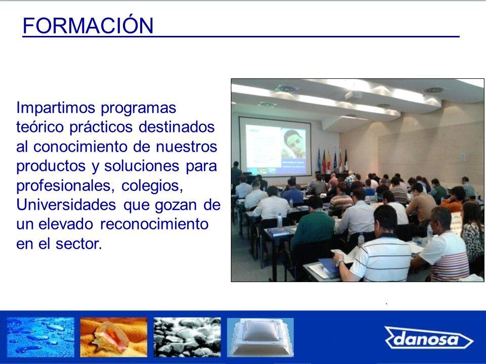 FORMACIÓN Impartimos programas teórico prácticos destinados al conocimiento de nuestros productos y soluciones para profesionales, colegios, Universid