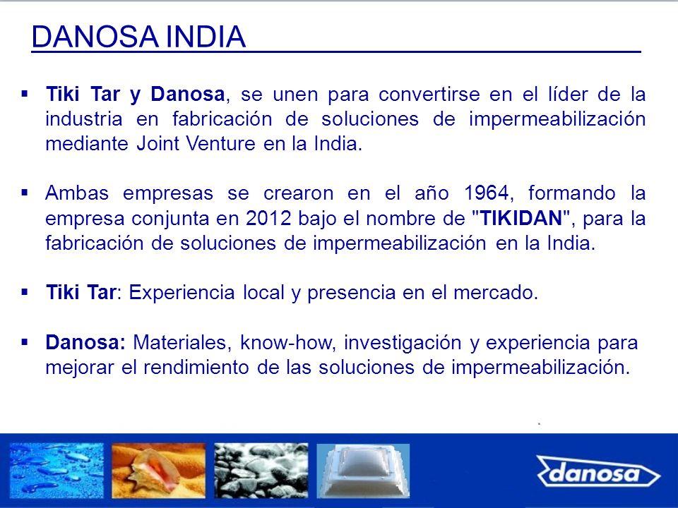 DANOSA INDIA Tiki Tar y Danosa, se unen para convertirse en el líder de la industria en fabricación de soluciones de impermeabilización mediante Joint