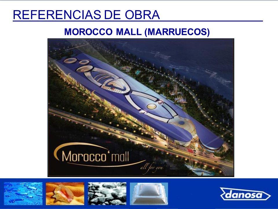 REFERENCIAS DE OBRA MOROCCO MALL (MARRUECOS)