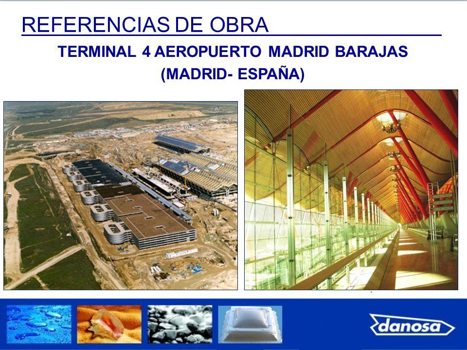 REFERENCIAS DE OBRA TERMINAL 4 AEROPUERTO MADRID BARAJAS (MADRID- ESPAÑA)