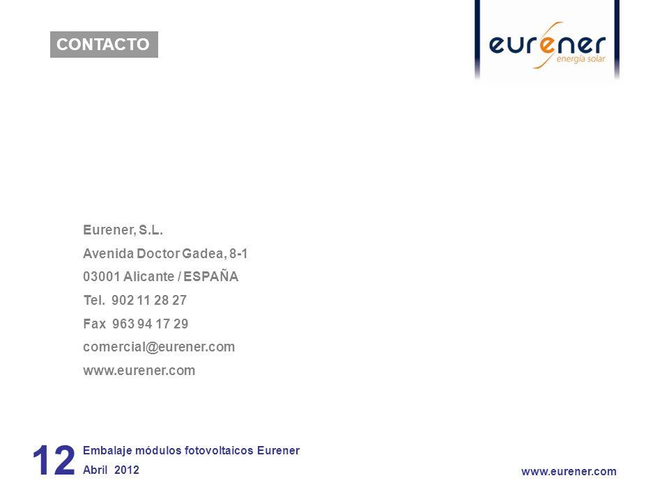 12 www.eurener.com Eurener, S.L. Avenida Doctor Gadea, 8-1 03001 Alicante / ESPAÑA Tel. 902 11 28 27 Fax 963 94 17 29 comercial@eurener.com www.eurene