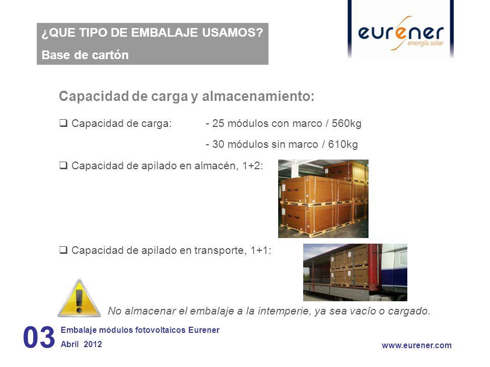 Capacidad de carga y almacenamiento: Capacidad de carga:- 25 módulos con marco / 560kg - 30 módulos sin marco / 610kg Capacidad de apilado en almacén,