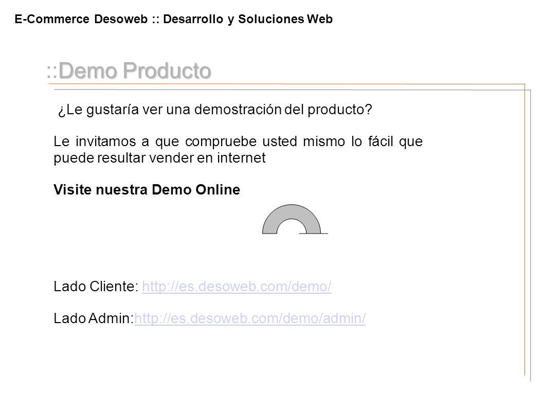 Demo Producto ::Demo Producto ¿Le gustaría ver una demostración del producto? Le invitamos a que compruebe usted mismo lo fácil que puede resultar ven