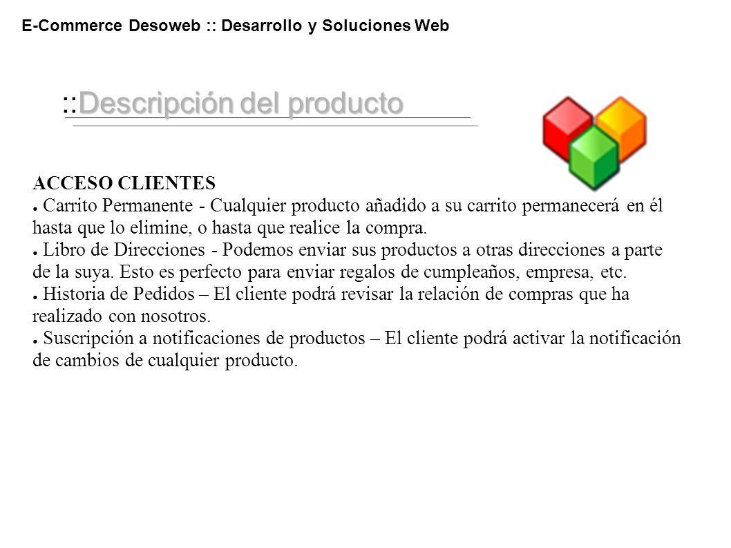 Descripción del producto ::Descripción del producto E-Commerce Desoweb :: Desarrollo y Soluciones Web ACCESO CLIENTES Carrito Permanente - Cualquier p