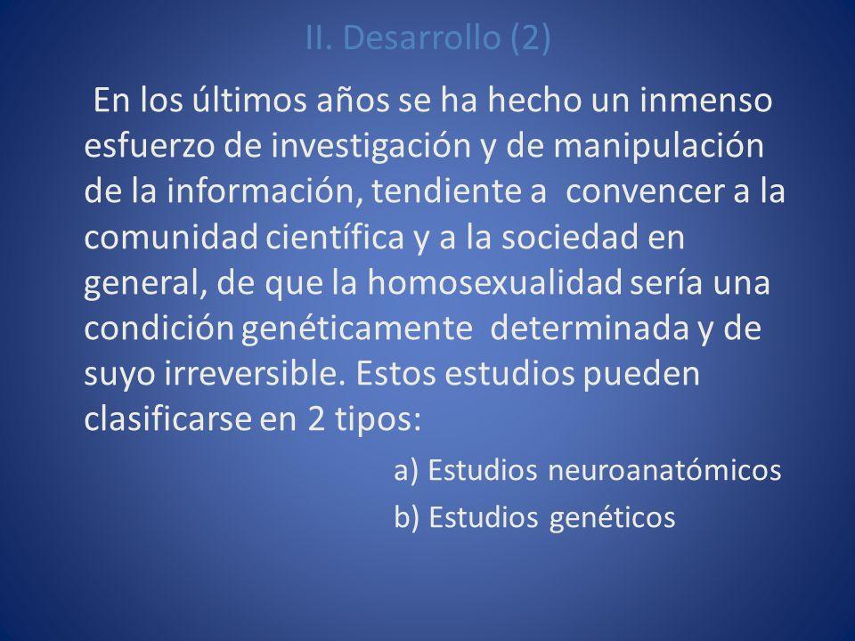 II. Desarrollo (2) En los últimos años se ha hecho un inmenso esfuerzo de investigación y de manipulación de la información, tendiente a convencer a l