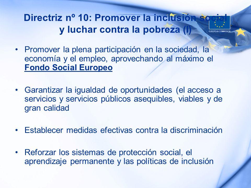 Directriz nº 10: Promover la inclusión social y luchar contra la pobreza (I) Promover la plena participación en la sociedad, la economía y el empleo,