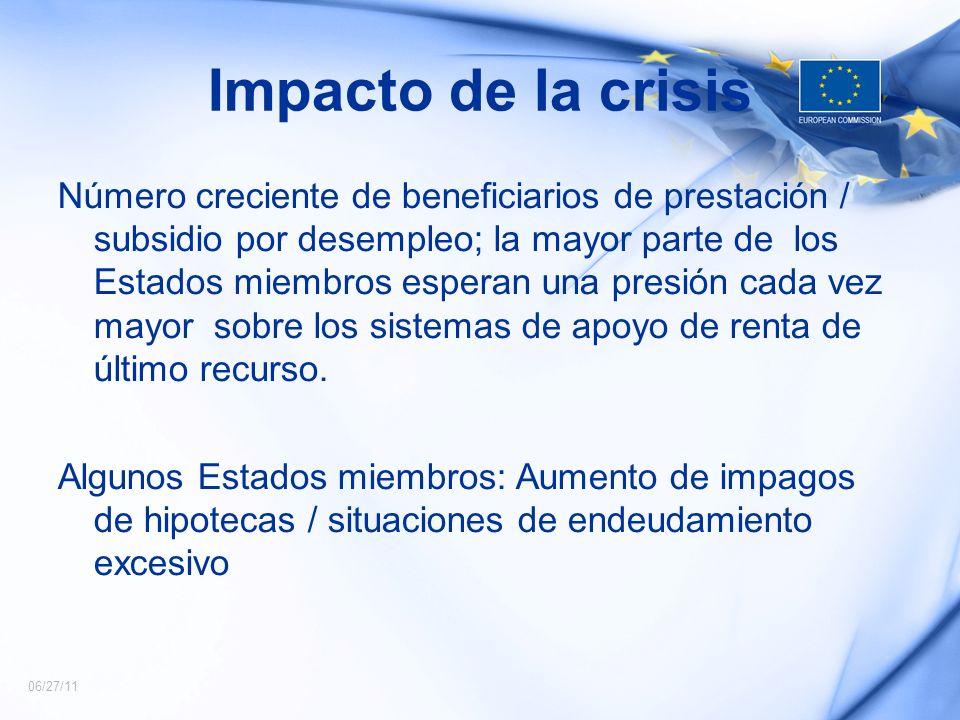 06/27/11 Impacto de la crisis Número creciente de beneficiarios de prestación / subsidio por desempleo; la mayor parte de los Estados miembros esperan