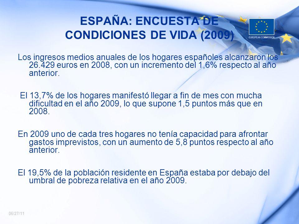 06/27/11 ESPAÑA: ENCUESTA DE CONDICIONES DE VIDA (2009) Los ingresos medios anuales de los hogares españoles alcanzaron los 26.429 euros en 2008, con